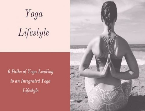 The 6 Paths of Yoga Leading to an Integrated Yoga Lifestyle