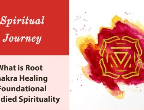 What is Root Chakra Healing – Foundational Embodied Spirituality