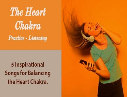 5 Inspirational Songs – Tips for Balancing the Heart Chakra