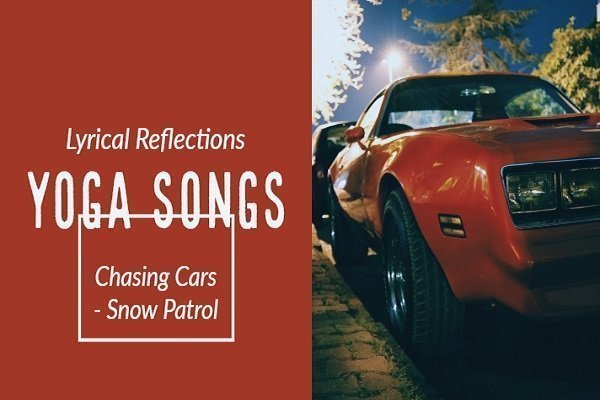 meaning of chasing cars lyrics