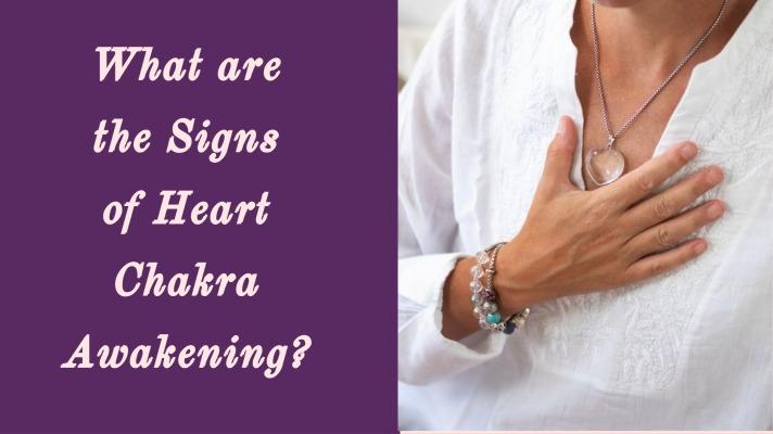 heart chakra awakening signs