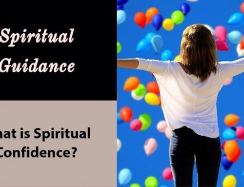 What is Spiritual Confidence and How Best to Acquire it