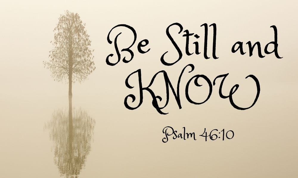 be still and know meaning